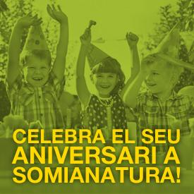 Celebra el teu aniversari a Somianatura